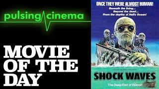 Pulsing Cinema Movie of the Day - Shock Waves