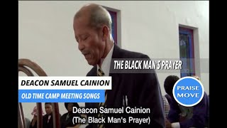 BLACK MAN'S PRAYER OLD TIME CAMP MEETING SONGS