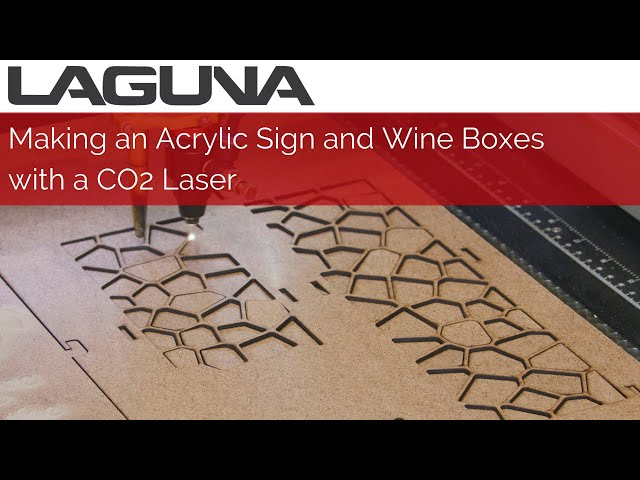 Making an Acrylic Sign and Wine Boxes | CO2 Laser