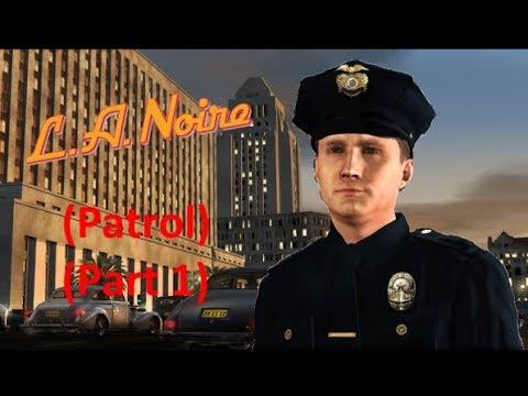 L.A. Noire (Patrol) (Part 1)