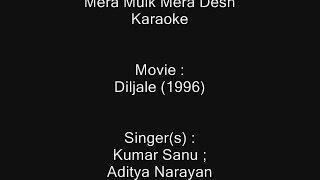 Mera Mulk Mera Desh - Karaoke - Diljale (1996) - Kumar Sanu ; Aditya Narayan