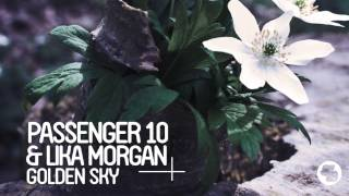 Passenger 10 & Lika Morgan - Golden Sky (Me & My Toothbrush Remix)