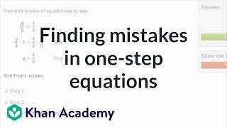 How To Find Mistakes In One Step Equations | 6th Grade | Khan Academy