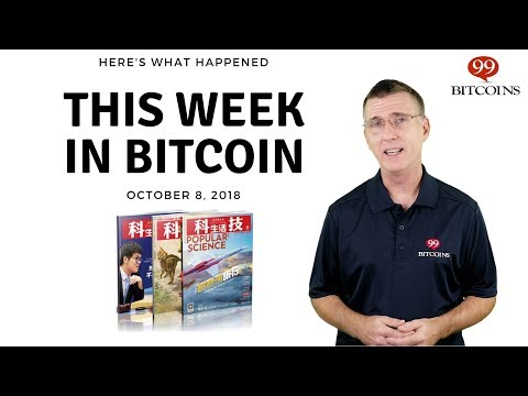 This Week In Bitcoin - Oct 8th, 2018