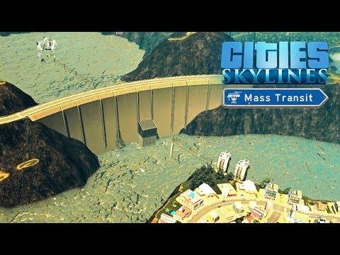 Cities Skylines Mass Transit - Мега дамба! Или как не стоит строить ГЭС... #9
