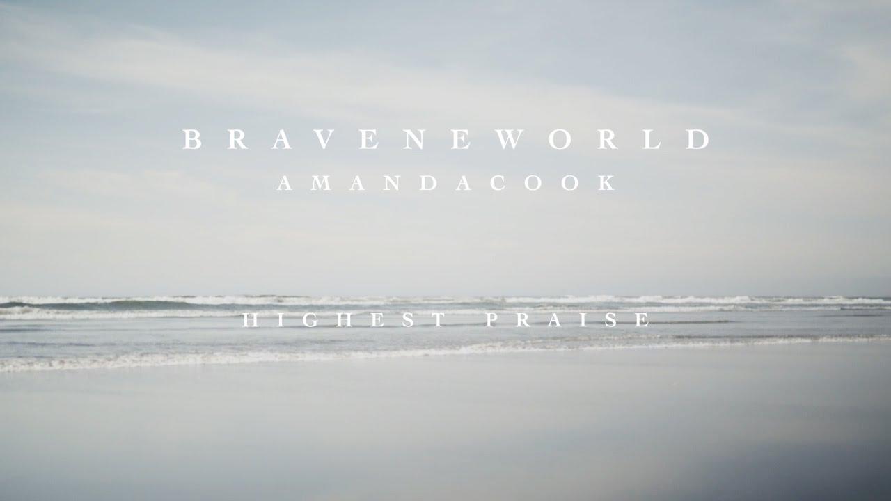Highest Praise Official Lyric Video Amanda Cook