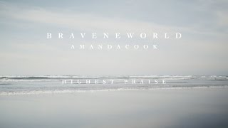 Highest Praise (Official Lyric Video) // Brave New World // Amanda Cook