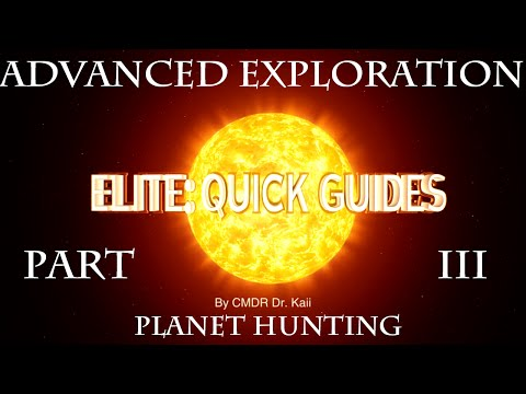 Elite Quick Guides: Advanced Exploration Techniques III - Planet Hunting
