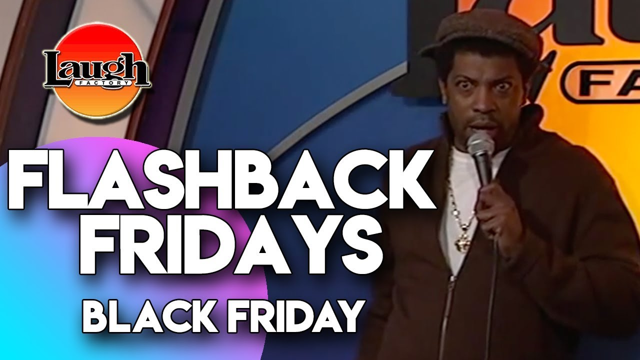 Download Flashback Fridays | Black Friday | Laugh Factory Stand Up Comedy