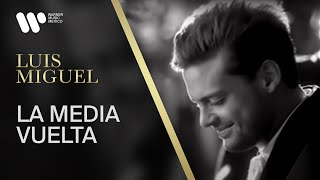 Luis Miguel -La Media Vuelta-video oficial