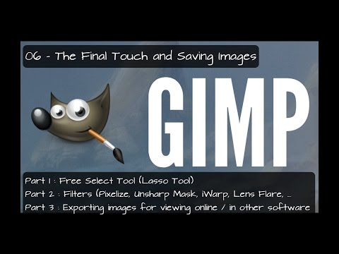 GIMP Tutorials - 6e - INITE - 06 - The Final Touch and Saving Images