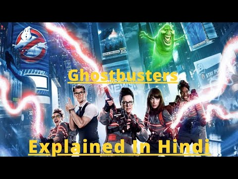 Ghostbusters 2016 Movies Explained In Hindi