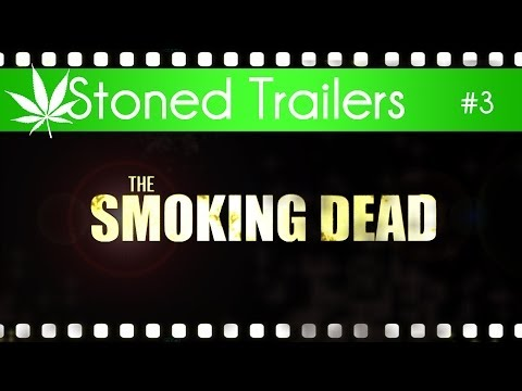 Stoned Trailers #3: The Smoking Dead (The Walking Dead Parody)