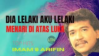 Imam S Arifin | Dia Lelaki Aku Lelaki | Menari Di Atas Luka