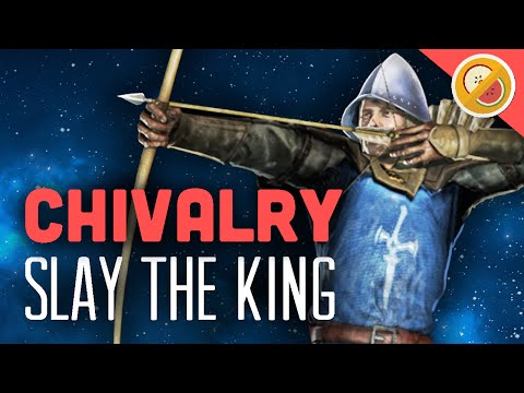 SLAY THE KING!  - Chivalry Medieval Warfare Gameplay & Funny Moments #2