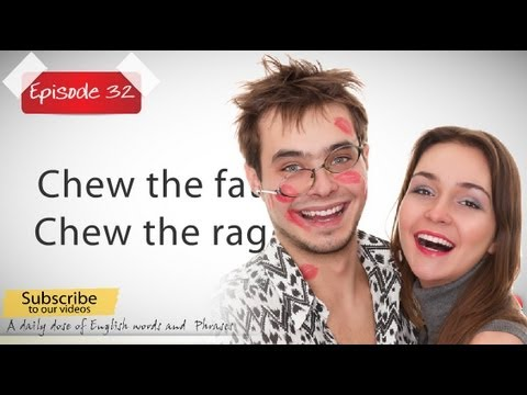 Daily Video Vocabulary Episode 32 - Chew the rag ( Free