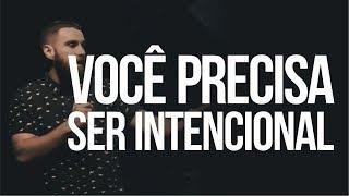 VOCÊ PRECISA SER INTENCIONAL | ANDRÉ FERNANDES - LAGOINHA NITERÓI