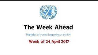 The Week Ahead - starting from 24 April 2017