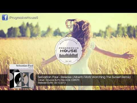 Sebastian Paul - Release (Alberto Matz Watching The Sunset Remix)