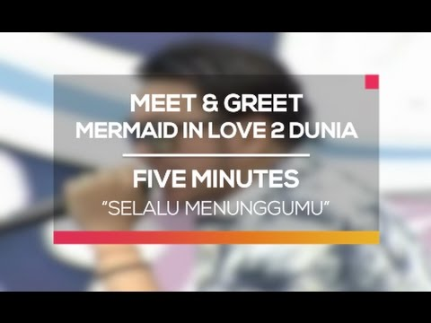 Five Minutes - Selalu Menunggumu (Meet and Greet MIL 2 Dunia 'Happy New Year')