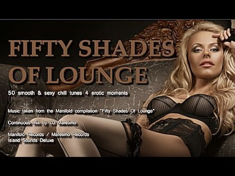 DJ Maretimo - Fifty Shades Of Lounge (Full Album) continuous mix, HD, 4+ Hours Erotic Music
