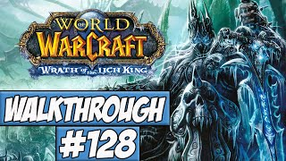World Of Warcraft: Wrath Of The Lich King Walkthrough Ep.128 w/Angel - The Amphitheater Of Anguish