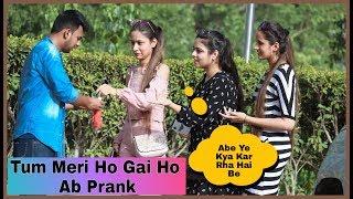 Tum Meri Ho Gai Prank On Cute Girls By Amit Kumar _AKY Films