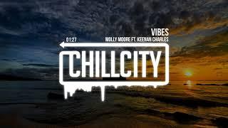 Molly Moore - Vibes (ft. Keenan Charles)