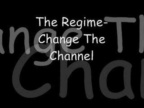 The Regime- Change The Channel