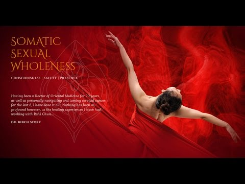 Somatic Sexual Wholeness: Mind/Body/Spirit Integration