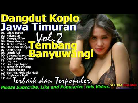 Dangdut Koplo Banyuwangi Jawa Timuran 2017 2018 Vol 2