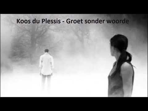 Koos du Plessis - Groet sonder woorde