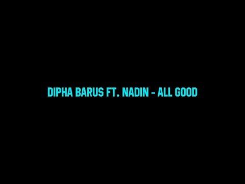 Dipha Barus ft. Nadin - All Good (Lyric)
