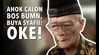 Ahok Calon Bos BUMN, Buya Syafii Maarif: Oke!