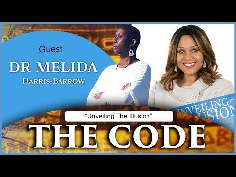 Unveiling The Illusion - Dr Melida Harris-Barrow in THE CODE (En Vivo Associates)