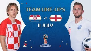 LINEUPS - CROATIA v ENGLAND - MATCH 62 @ 2018 FIFA World Cup™