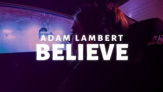 Adam Lambert - Believe (Lyrics)