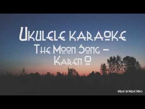 The Moon Song Karen O Ukulele Karaoke Youtube
