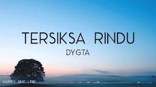 Download Dygta - Tersiksa Rindu (Lirik)