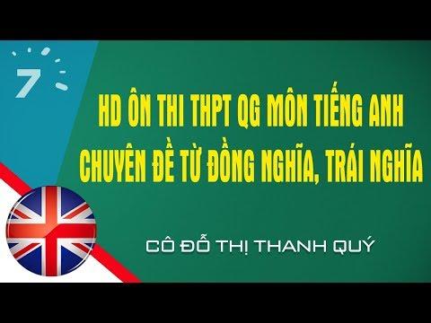 HD ôn thi THPT QG môn Tiếng Anh Chuyên đề Từ đồng nghĩa, trái nghĩa | HỌC247
