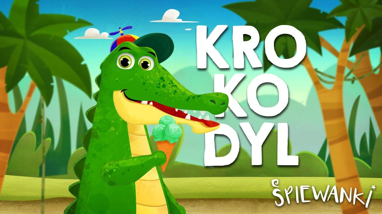 KROKODYL – @Śpiewanki.tv - Piosenki dla dzieci