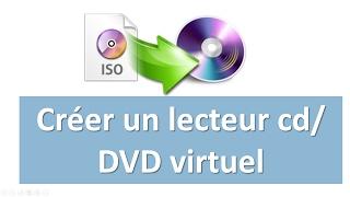 Créer un lecteur cd virtuel et installer vos logeciels sans lecteur CD ou DVD