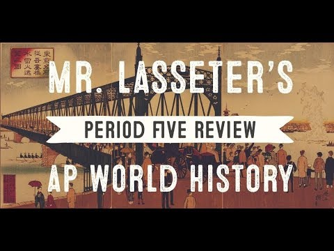 AP World History Exam - Period 5 Review (1/4)