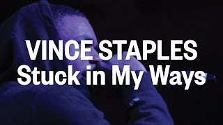 """Vince Staples """"Stuck In My Ways"""" Live at The FADER Fort Presented by Converse"""