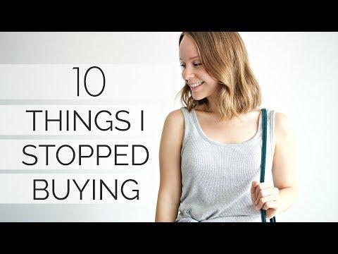 10 THINGS I DON'T BUY ANYMORE | minimalism & money saving