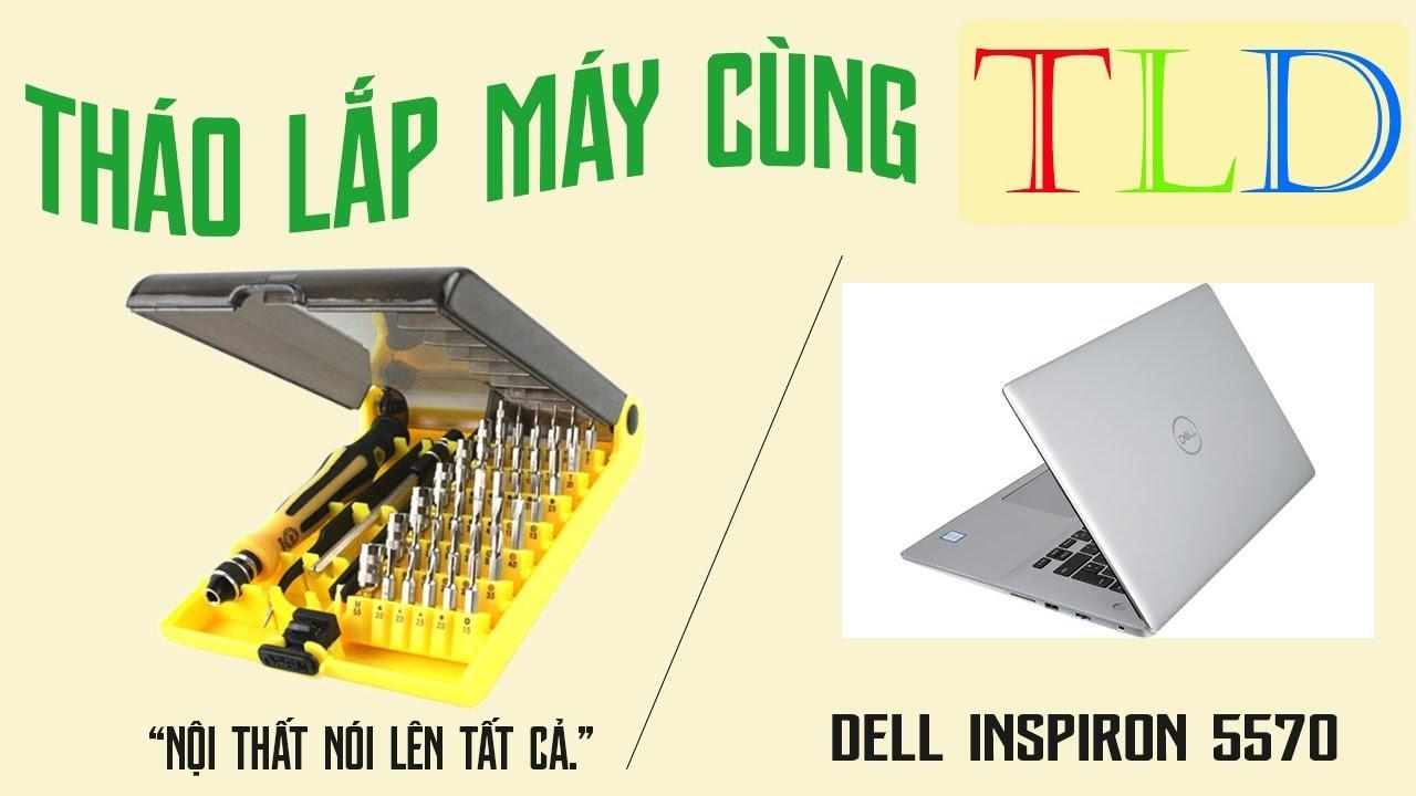 Hướng Dẫn Tháo Lắp Laptop Dell Inspiron 5570