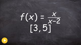 Calculus Unit 3 Determine the extrema using EVT of a rational function