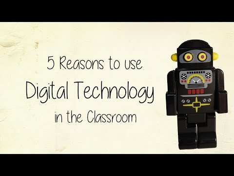 5 Reasons to Use Digital Technology in the Classroom