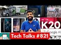 Tech Talks #821 - Redmi K20 Battery, Huawei Ban, Oxygen OS India, Google AI, Nokia 3.2, China 5G