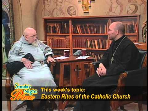 Sunday Night Prime - Eastern Catholic Churches - Fr. Groeschel with Fr. O'Loughlin, - 05-22-2011